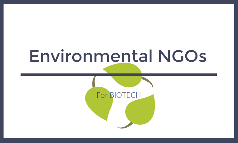 Time for Environmental NGOs to Support Biotech