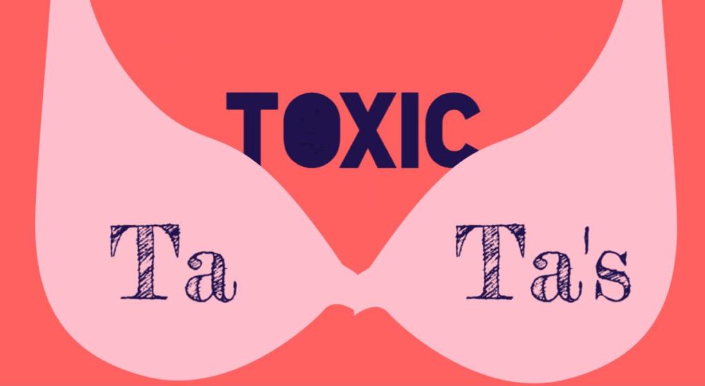 Toxic Ta-Ta's?