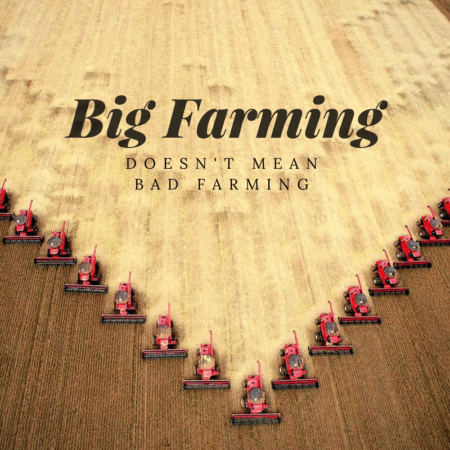 Big Farming Doesn't Mean Bad Farming